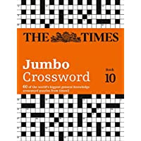 The Times Jumbo Crossword Book 10: 60 of the world's biggest general knowledge crossword puzzles from times2