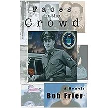 Faces in the Crowd: A Memoir