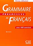 Grammaire Progressive Du Francais: Debutant (French Edition)