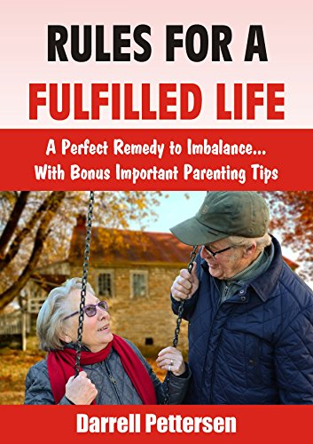 Rules For a Fulfilled Life: A Perfect Remedy to Imbalance. With Bonus Important Parenting Tips