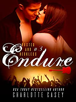 Endure (Rusted and Reckless Book 3) by [Casey, Charlotte]