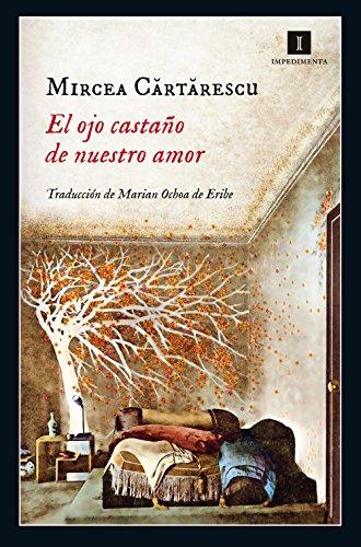 El ojo castaño de nuestro amor (Impedimenta) (Spanish Edition)