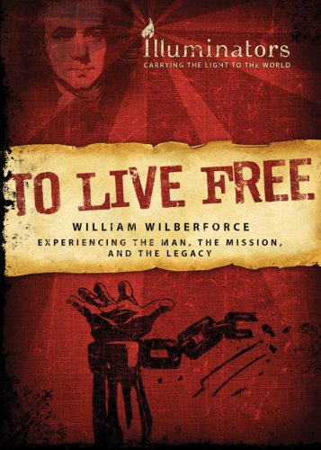 TO LIVE FREE - WILLIAM WILBERFORCE, Barbour Publishing