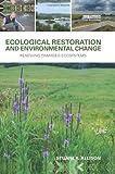 Ecological Restoration and Environmental Change, Stuart K. Allison, 1849712859