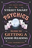 The Street Smart Psychic's Guide to Getting a Good Reading