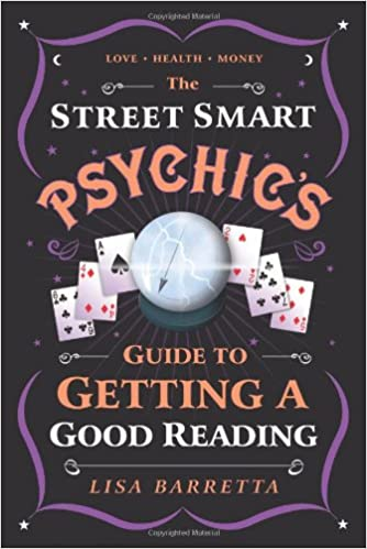 The Street Smart Psychics Guide to Getting a Good Reading