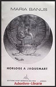 Horloge à Jaquemart par Maria Banuş