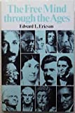 The Free Mind Through the Ages, Edward L. Ericson, 0804453586