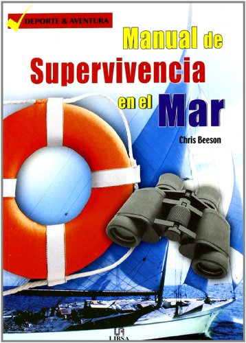 Manual de supervivencia en el mar/ The Handbook of Survival at Sea (Spanish Edition)