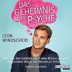 Das Geheimnis der Psyche: Wie man bei Günther Jauch eine Million gewinnt und andere Wege, die Nerven zu behalten