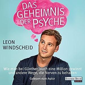 Das Geheimnis der Psyche: Wie man bei Günther Jauch eine Million gewinnt und andere Wege, die Nerven zu behalten Hörbuch