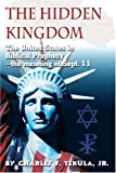 The Hidden Kingdom, Charles F. Tekula, 0595224385