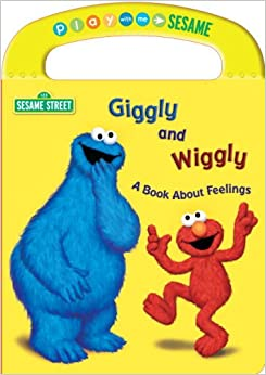 Giggly and Wiggly A Book About Feelings (Sesame Street) (Play With ...