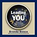 Leading YOU: The Power of Self-Leadership to Build Your Executive Brand and Drive Career Success Audiobook by Brenda Bence Narrated by Brenda Bence
