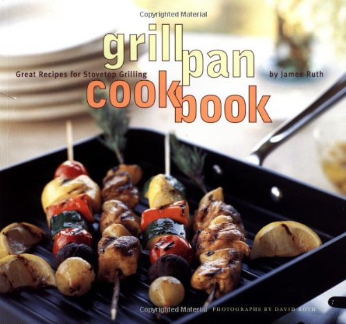 Grill Pan Cookbook: Great Recipes for Stovetop ()