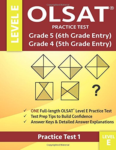 OLSAT Practice Test Grade 5 (6th Grade Entry) & Grade 4 (5th Grade Entry)-Level E-Test 1: One OLSAT E Practice Test, Gifted and Talented 6th Grade & ... 5 Test For Sixth Grade Entry, Otis-Lennon