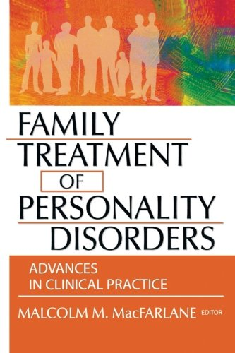 Family Treatment of Personality Disorders (Haworth Marriage and Family Therapy)