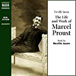 The Life and Work of Marcel Proust | Neville Jason