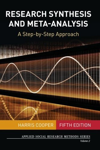 Research Synthesis and Meta-Analysis: A Step-by-Step Approach (Applied Social Research Methods)
