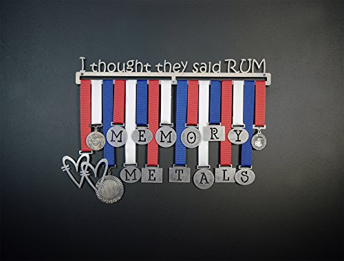 Memory Metals - Medal Display - I thought they said rum (30'' Wide, 1 Display Bar) by Memory Metals