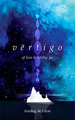 Vertigo: Of Love & Letting Go: An Odyssey About a Lost Poet in Retrograde - Modern Poetry & Quotes