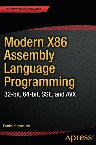 Modern X86 Assembly Language Programming: 32-bit, 64-bit, SSE, and AVX by Apress