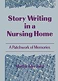 Story Writing in a Nursing Home, Martha Tyler John, 1560240989