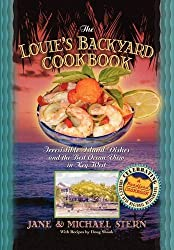 Louie's Backyard Cookbook: Irrisistible Island Dishes and the Best Ocean View in Key West (Roadfood Cookbook)