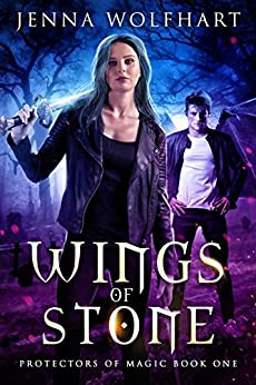 Wings of Stone (Protectors of Magic Book 1) by [Wolfhart, Jenna]