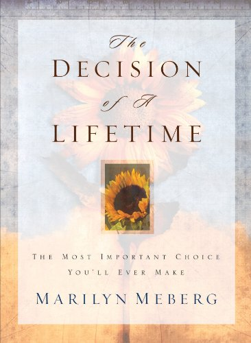 The Decision of a Lifetime: The Most Important Choice Youll Ever Make