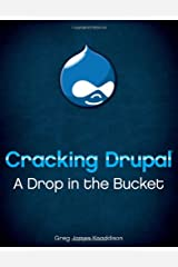Cracking Drupal: A Drop in the Bucket Paperback
