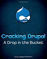 Cracking Drupal: A Drop in the Bucket