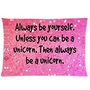 LarryToliver You deserve to have Plush cloth 20 X 30 inch pillowcase Funny Pink Glittering Always Be Yourself Unless You Can Be a Unicorn best pillow cases(one side)