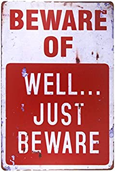 Amazon.com: Dingleiever-Beware of Well Just - Cartel de ...