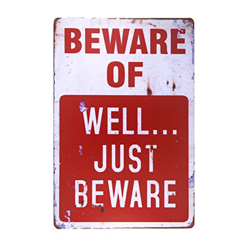 DL-BEWARE OF WELL JUST vintage Metal Sign garage signs for men home decor tin art decor drip tray]()