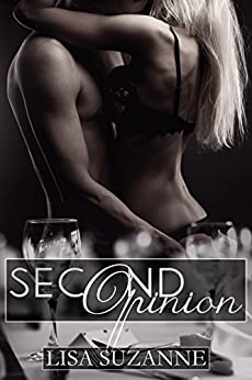 Second Opinion (Love Sick Book 3) by [Suzanne, Lisa]