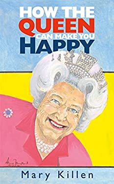 How the Queen Can Make You Happy