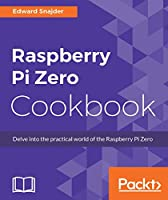 Raspberry Pi Zero Cookbook Front Cover