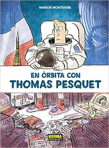 En Órbita con Thomas Pesquet: Amazon.es: Montaigne, Marion, Reyes de Uña, Eva: Libros
