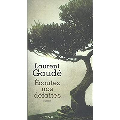 Ecoutez nos défaites (French Edition)