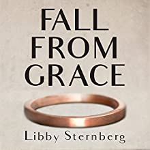 Fall from Grace Audiobook by Libby Sternberg Narrated by Steve Krumlauf