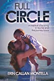 Full Circle: A memoir of leaning in too far and the journey back
