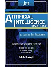 Java Artificial Intelligence: Made Easy, w/ Java Programming; Learn to Create your * Problem Solving * Algorithms! TODAY! w/ Machine Learning & Data Structures