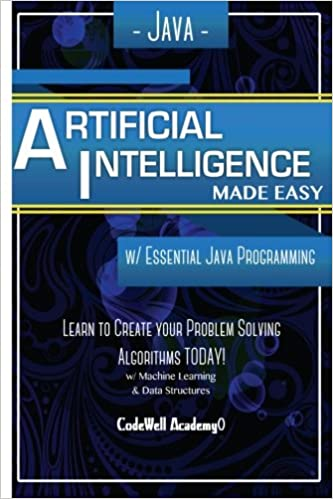 Java Artificial Intelligence: Made Easy, w/ Java Programming