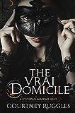 The Vrai Domicile (The Domicile Series Book 2)
