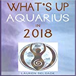 What's Up Aquarius in 2018 | Lauren Delsack