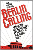 img - for Berlin Calling: American Broadcasters in Service to the Third Reich book / textbook / text book