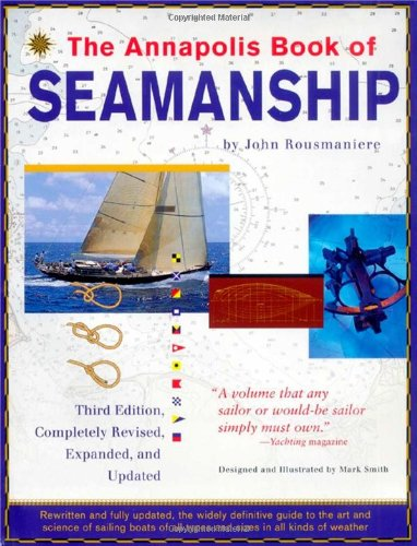 The Annapolis Book of Seamanship, 3rd Completely Revised, Expanded and Updated Edition
