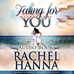Falling for You: Jackson & Rebecca: January Cove, Book 3 | Rachel Hanna
