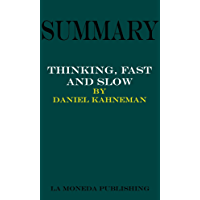 Summary of Thinking, Fast and Slow by Daniel Kahneman Key Concepts in 15 Min or Less (English Edition)